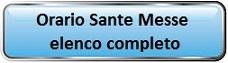 clicca per l'orario completo delle Sante Messe