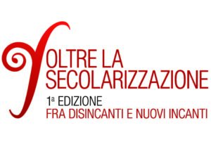 """Festival """"Oltre la secolarizzazione"""""""